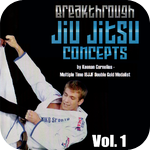 Breakthrough Jiu Jitsu Concepts Vol 1